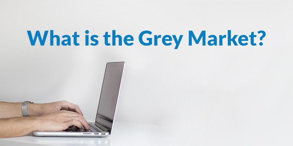 What is the grey market